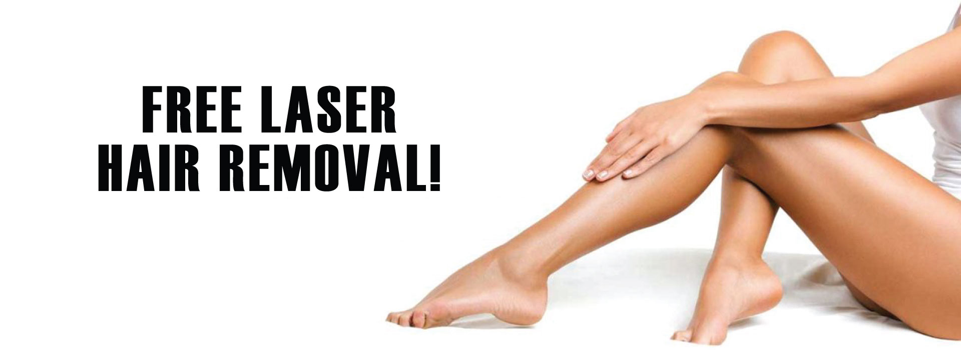 FREE LASER HAIR REMOVAL!